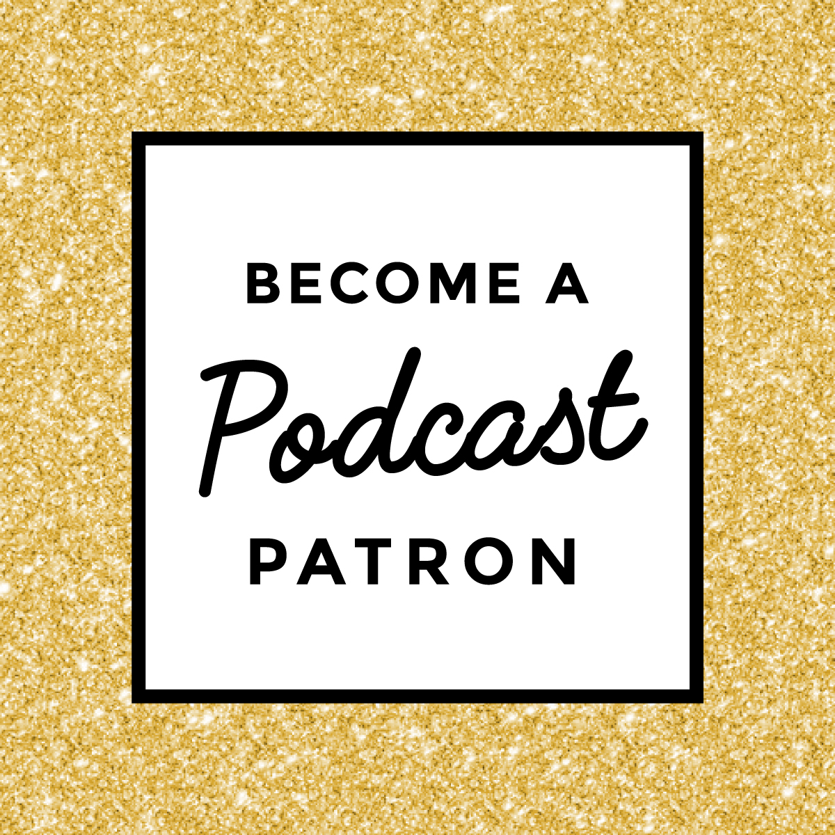 Become a Podcast Patron