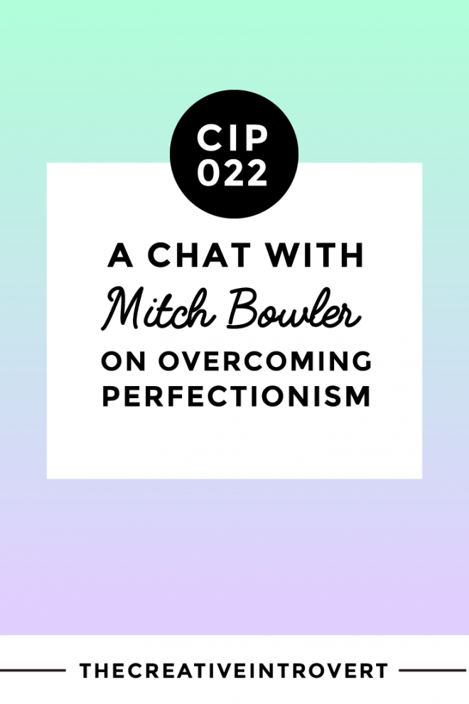 Mitch Bowler on Overcoming Perfectionism