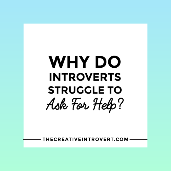 Why do introverts struggle to ask for help? This blog explains why (and what to do about it)