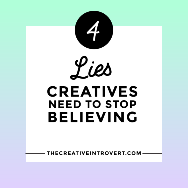 Lies Creatives Need to Stop Believing-01