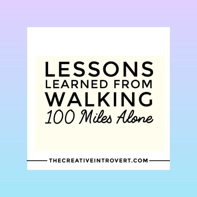 Lessons I learnt from walking 100 miles alone in one week - these can be applied to everything from relationships to business to mindset.