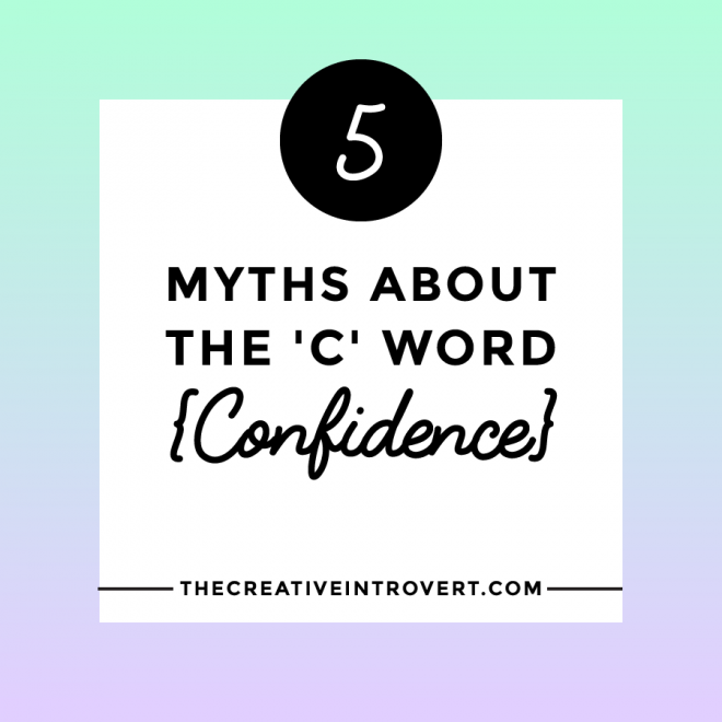 5 Myths About the 'C' Word (Confidence) >>