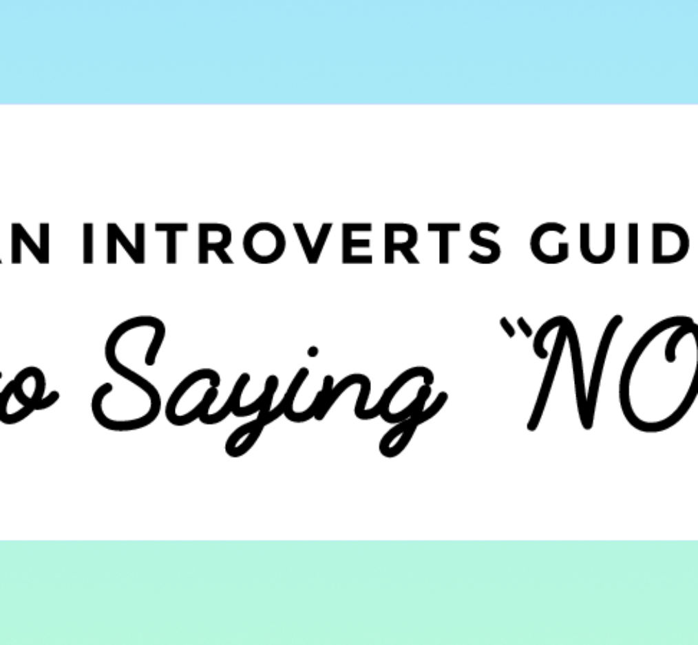 An Introvert's Guide To Saying No >>