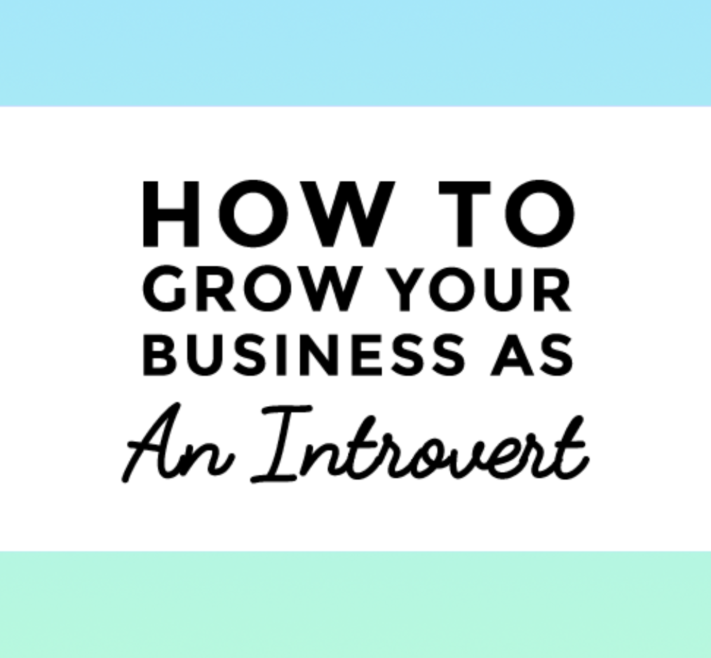 How to grow your business as an introvert