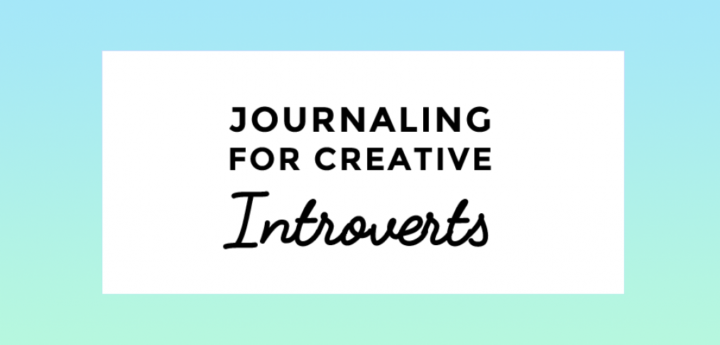The importance of journaling for creative introverts