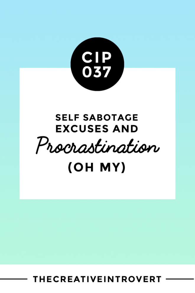 Self Sabotage, Excuses and Procrastination