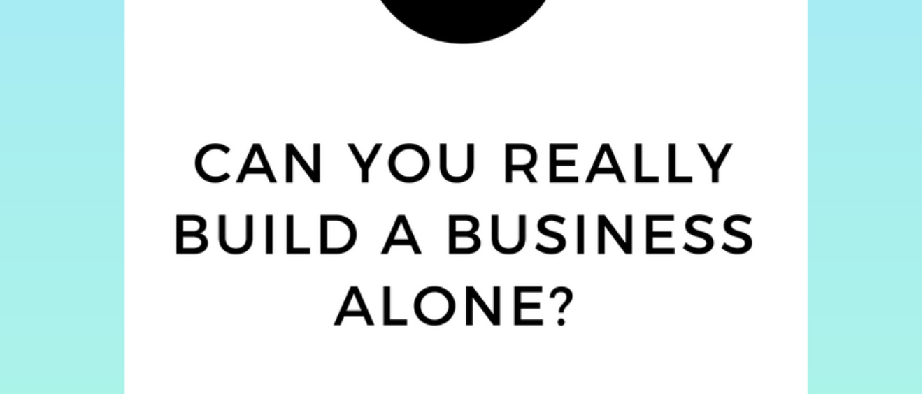 Can You Really Build a Business Alone?