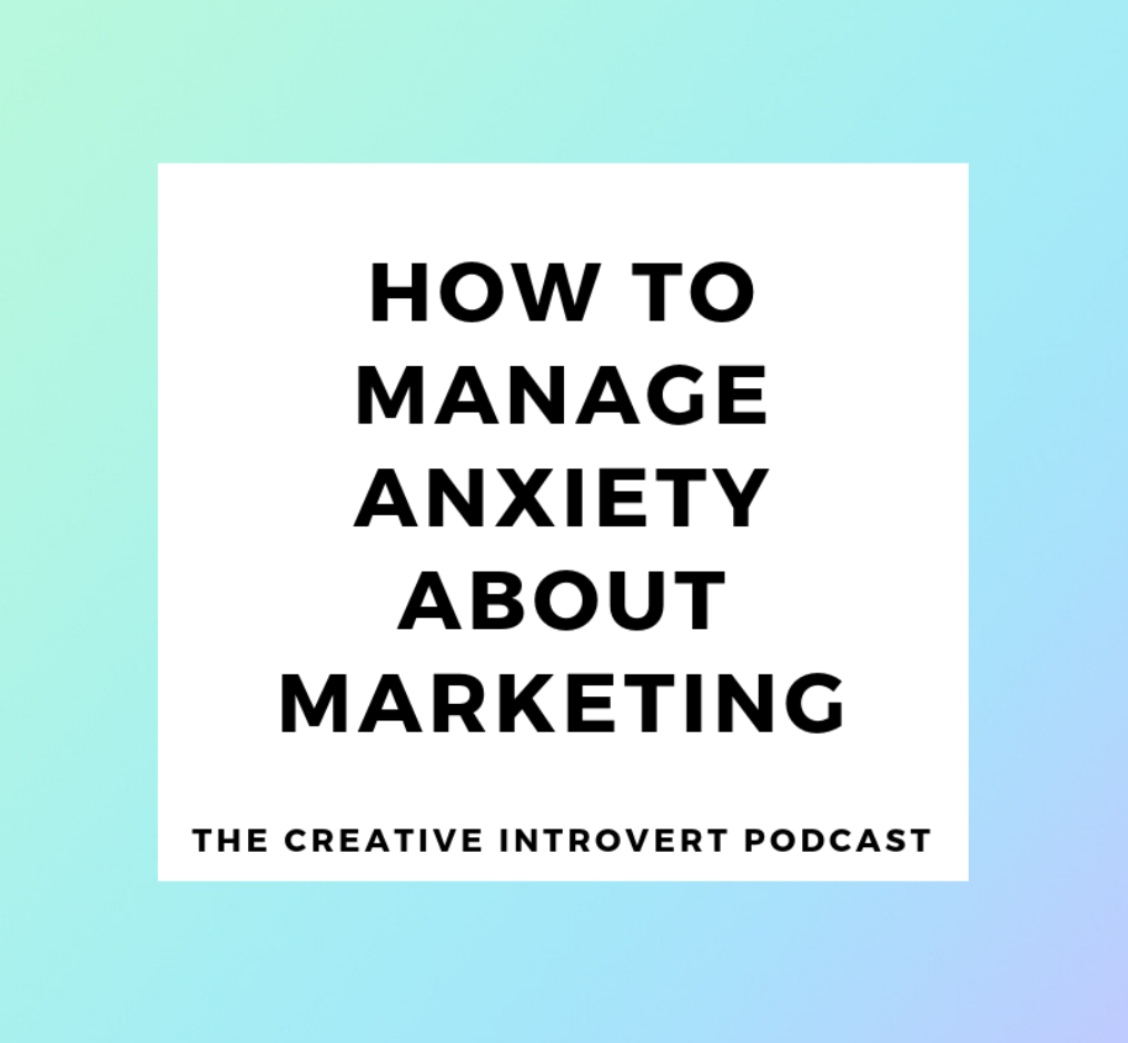 HOW TO MANAGE ANXIETY ABOUT MARKETING