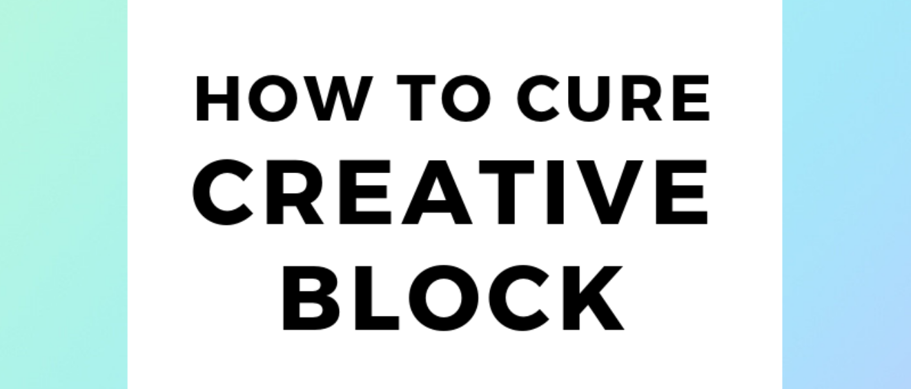 how to cure creative block